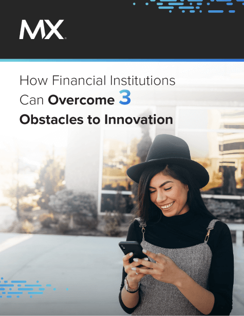 How Financial Institutions Can Overcome 3 Obstacles to Innovation