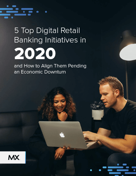 5 Top Digital Retail Banking Initiatives in 2020 and How to Align Them Pending an Economic Downturn